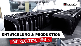 The RECYFIX®Channel from HAURATON – construction, tool manufacturing, production